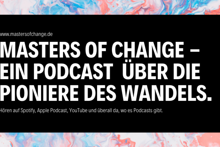 Podcast MASTERS OF CHANGE gelauncht